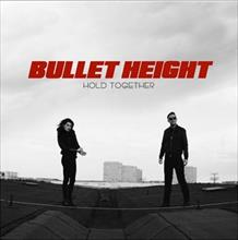 Bullet Height :  Reveal 'Hold Together' Video